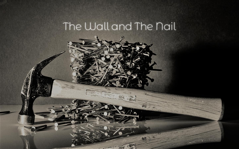 壁と釘 ~ 諸悪の根源