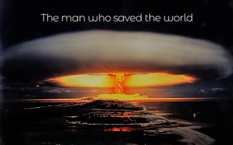 世界を救った男 ~ 称賛された独断